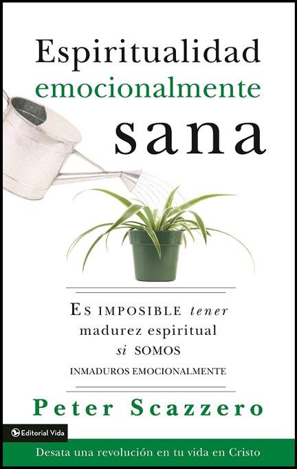 Librería Mizpa Título Es Imposible tener Madurez Espiritual si Somos Inmaduros Emocionalmente PETER SCAZZERO