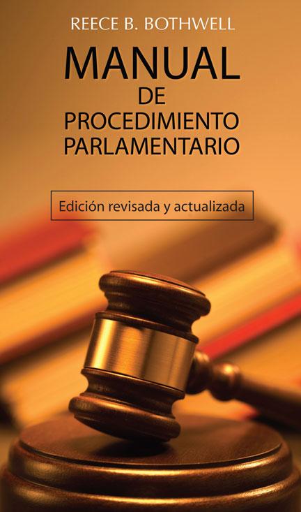 Librería Mizpa Título Manual de Procedimiento Parlamentario REECE B. BOTHWELL