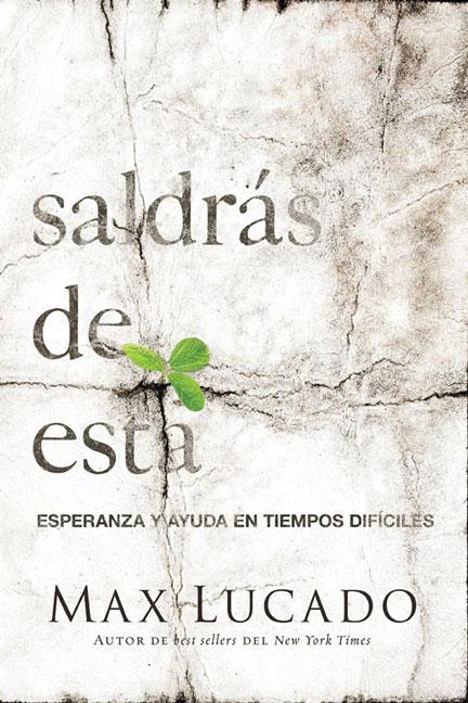 Librería Mizpa Título Saldras de esta MAX LUCADO