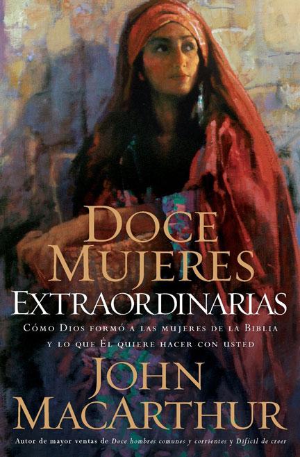 Librería-Mizpa - Doce Mujeres Extraordinarias - John Macarthur