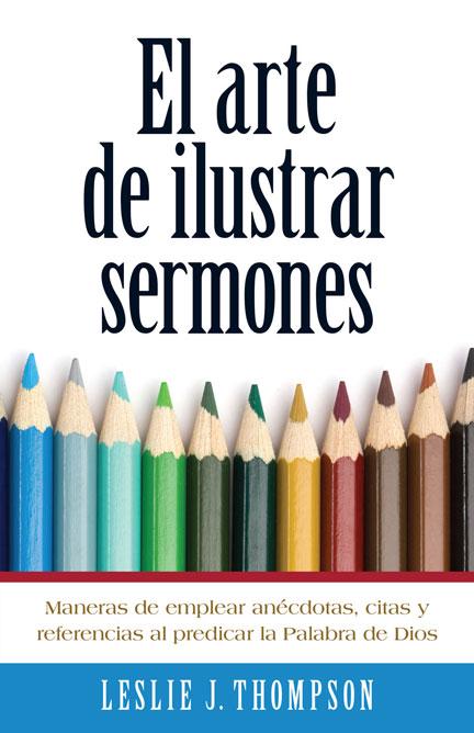 Librería-Mizpa - El Arte de Ilustrar Sermones - Lesslie J. Thompson