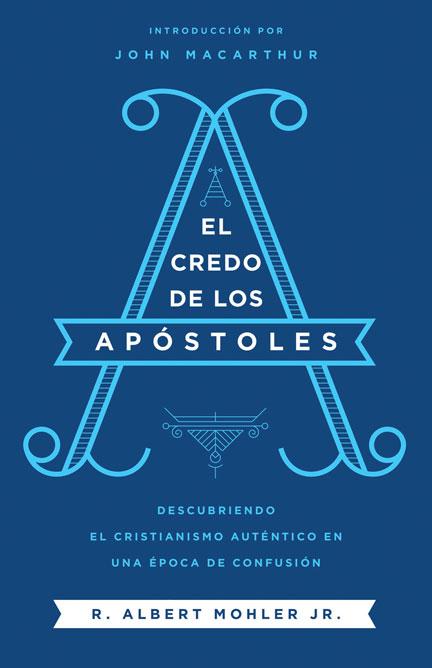 Librería-Mizpa - El Credo de los Apóstoles - R. Albert Mohler Jr.