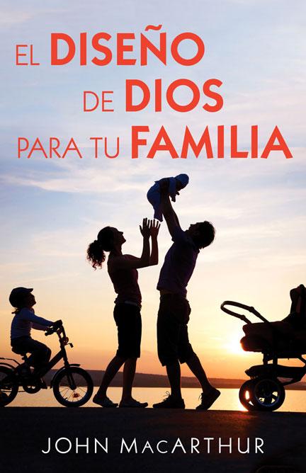 Librería-Mizpa - El Diseño de Dios para tu Familia - John Macarthur