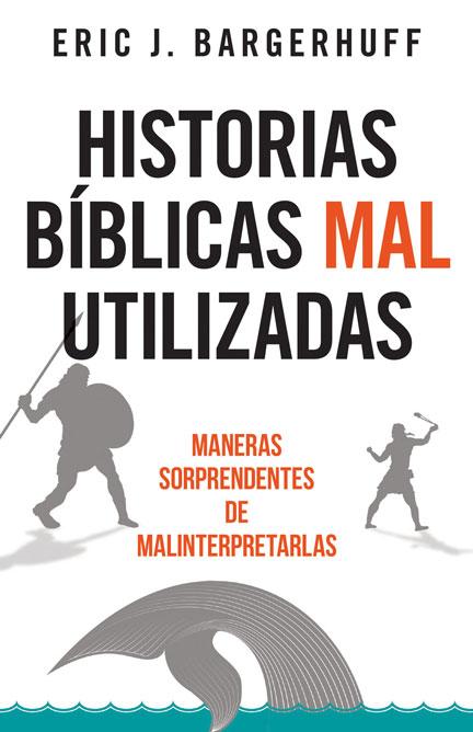 Librería-Mizpa - Historias Bíblicas Mal Utilizadas - Eric J. Bargerhuff