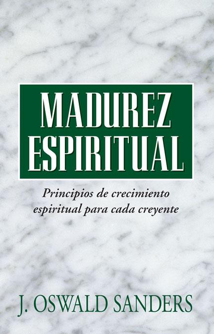 Librería-Mizpa - Madurez Espiritual - Principios de Crecimiento Espiritual para cada Creyente - J. Oswald Sander