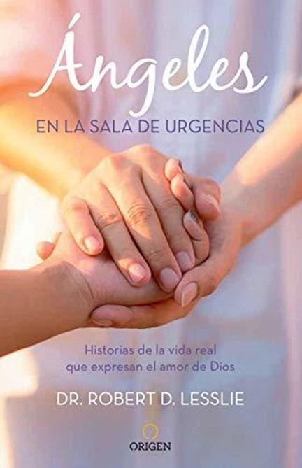 Librería-Mizpa-Título-Ángeles-en-la-Sala-de-Urgencias-Autor-Dr.-Robert-D.-Lesslie