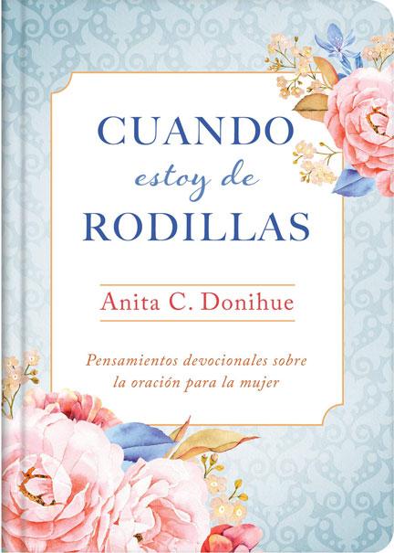 Librería-Mizpa-Título-Cuando-estoy-de-Rodillas-Autor-Anita-C.-Donihue