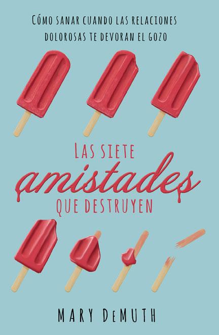Libreria-Mizpa-Titulo-Las-Amistades-que-Destruyen-Autor-Mary-Demuth