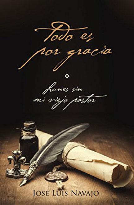 Librería-Mizpa-Titulo-Todo-es-por-Gracia-Autor-Jose-Luis-Navajo