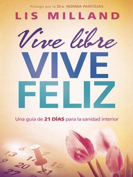 Librería-Mizpa-Titulo-Vive-Libre-Vive-Feliz-Auto-Lis-Milland